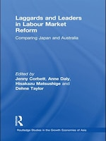 Laggards And Leaders In Labour Market Reform: Comparing Japan And Australia