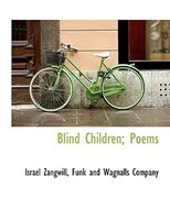 Blind Children; Poems