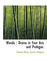 Wanda: Drama in Four Acts and Prologue.