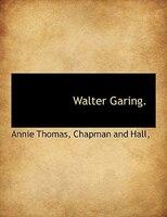 Walter Garing.