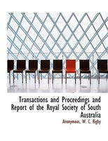 Transactions And Proceedings And Report Of The Royal Society Of South Australia
