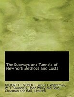 The Subways And Tunnels Of New York Methods And Costs