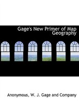 Gage's New Primer of Map Geography
