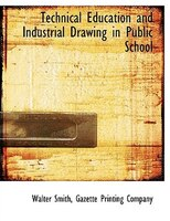 Technical Education and Industrial Drawing in Public School