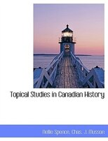 Topical Studies in Canadian History
