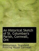 An Historical Sketch of St. Columban's Parish, Cornwall, Ont