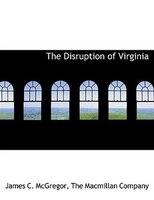 The Disruption of Virginia