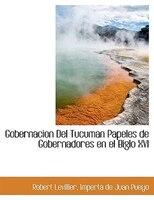 Gobernacion Del Tucuman Papeles de Gobernadores en el Biglo XVI
