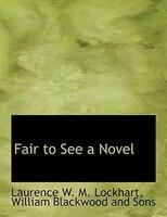 Fair to See a Novel