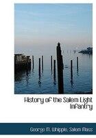 History Of The Salem Light Infantry