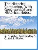 The Historical Companion, With Geographical and Historical Notes.