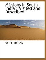 Missions in South India: Visited and Described