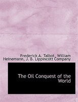 The Oil Conquest of the World