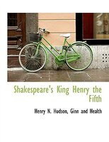 Shakespeare's King Henry The Fifth