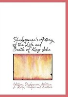 Shakespeare's History of the Life and Death of King John