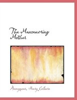 The Manoeuvring Mother