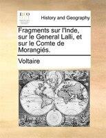 Fragments sur l'Inde, sur le General Lalli, et sur le Comte de Morangiés.