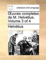 Ouvres completes de M. Helvétius.  Volume 3 of 4