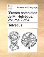 Ouvres completes de M. Helvétius.  Volume 2 of 4