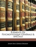 Éléments De Psychophysique Générale & Spéciale