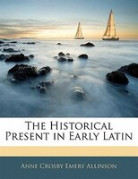 The Historical Present in Early Latin