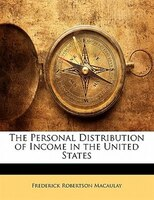 The Personal Distribution of Income in the United States