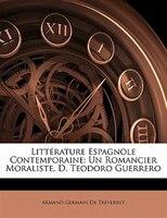 Littérature Espagnole Contemporaine: Un Romancier Moraliste, D. Teodoro Guerrero