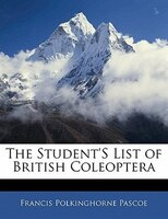 The Student's List Of British Coleoptera