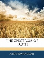 The Spectrum Of Truth