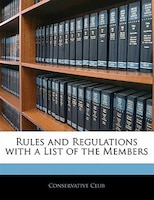 Rules And Regulations With A List Of The Members
