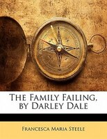 The Family Failing, By Darley Dale