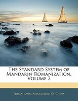 The Standard System Of Mandarin Romanization, Volume 2