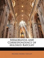 Memoranda and Correspondence of Mildred Ratcliff