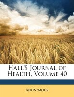 Hall's Journal Of Health, Volume 40