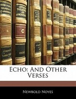 Echo: And Other Verses