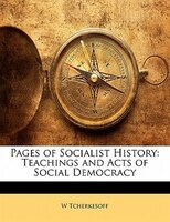 Pages Of Socialist History: Teachings And Acts Of Social Democracy