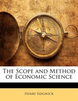 The Scope And Method Of Economic Science