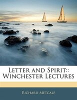 Letter And Spirit: : Winchester Lectures