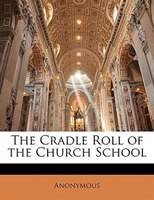 The Cradle Roll Of The Church School