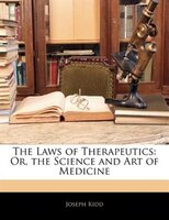 The Laws of Therapeutics: Or, the Science and Art of Medicine