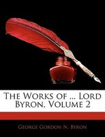 The Works of ... Lord Byron, Volume 2