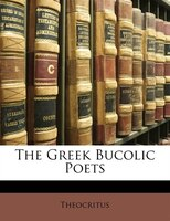 The Greek Bucolic Poets
