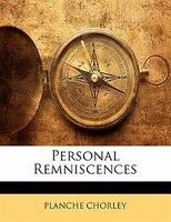 Personal Remniscences