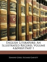 English Literature: An Illustrated Record, Volume 4, part 1