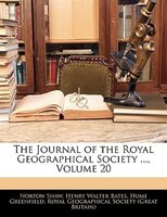 The Journal of the Royal Geographical Society ..., Volume 20