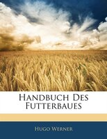 Handbuch Des Futterbaues