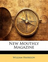 New Mouthly Magazine