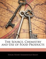 The Source, Chemistry and Use of Food Products