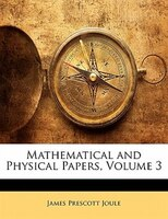 Mathematical And Physical Papers, Volume 3