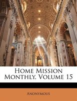 Home Mission Monthly, Volume 15